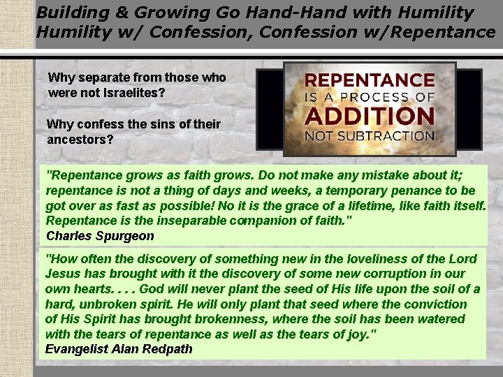 Building & Growing Go Hand-Hand with Humility w/ Confession, Confession w/Repentance Why separate from