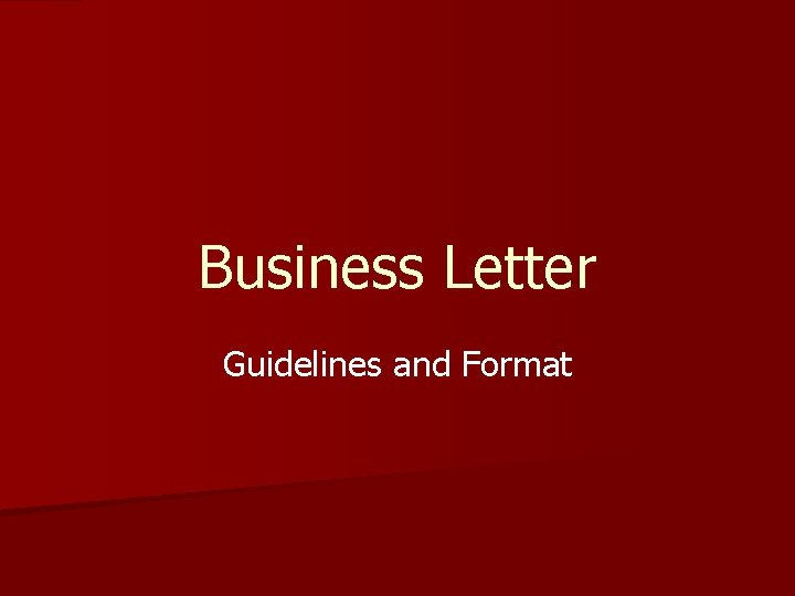 Business Letter Guidelines and Format