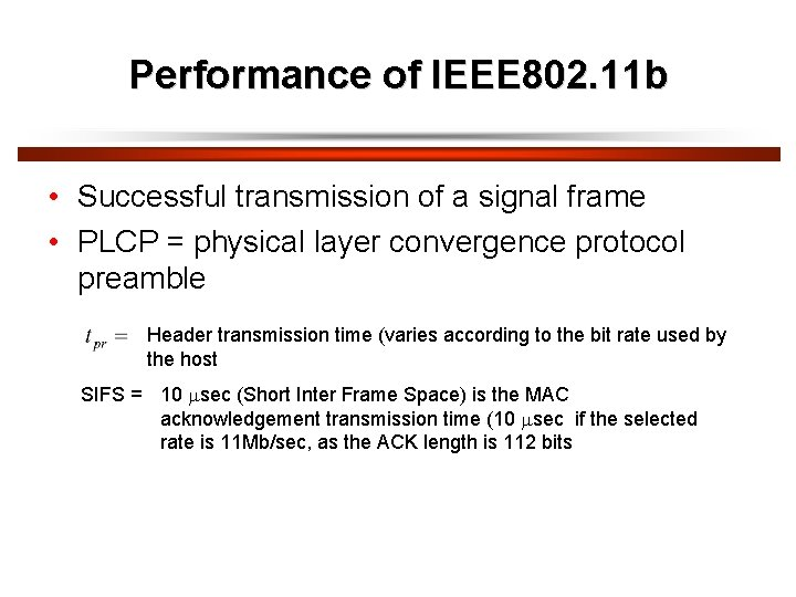 Performance of IEEE 802. 11 b • Successful transmission of a signal frame •