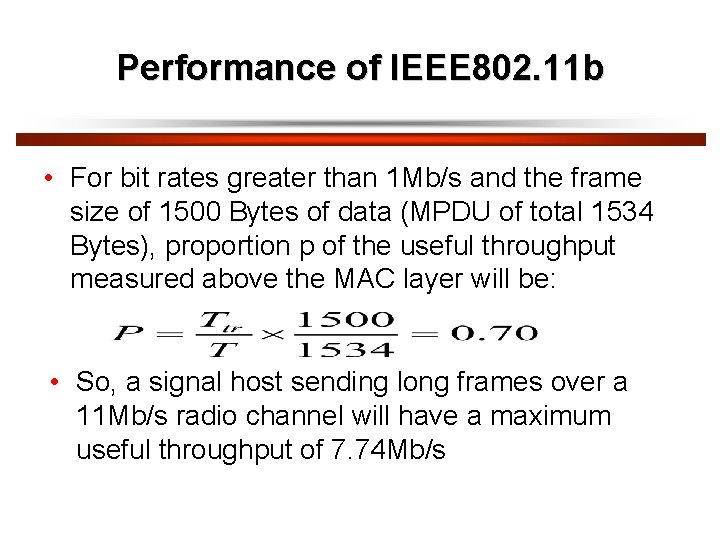 Performance of IEEE 802. 11 b • For bit rates greater than 1 Mb/s