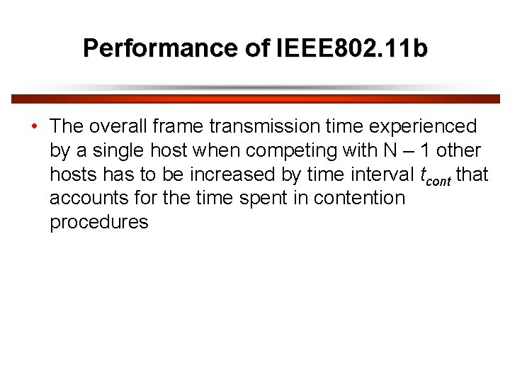 Performance of IEEE 802. 11 b • The overall frame transmission time experienced by