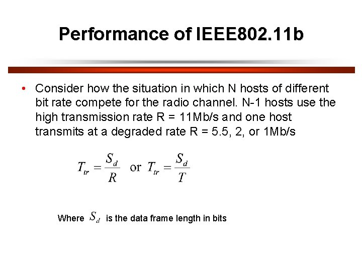 Performance of IEEE 802. 11 b • Consider how the situation in which N