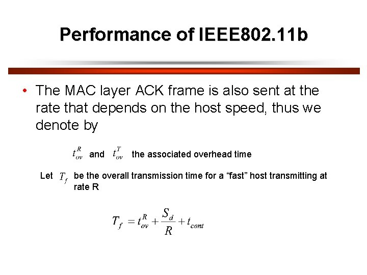 Performance of IEEE 802. 11 b • The MAC layer ACK frame is also