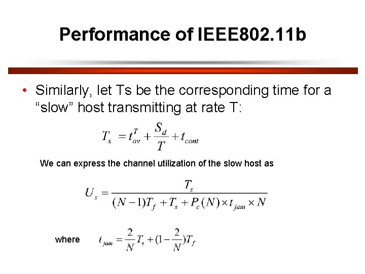 Performance of IEEE 802. 11 b • Similarly, let Ts be the corresponding time