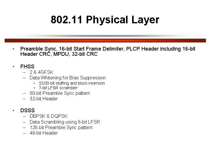 802. 11 Physical Layer • Preamble Sync, 16 -bit Start Frame Delimiter, PLCP Header