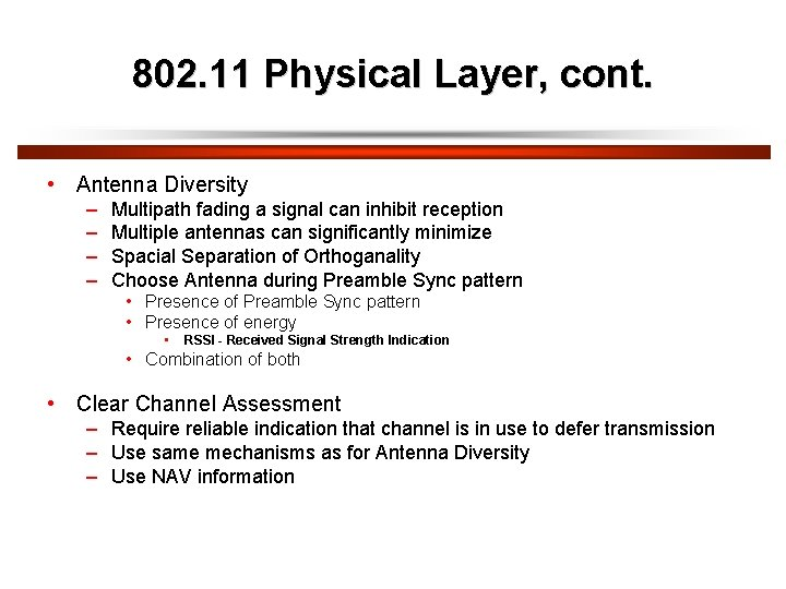 802. 11 Physical Layer, cont. • Antenna Diversity – – Multipath fading a signal