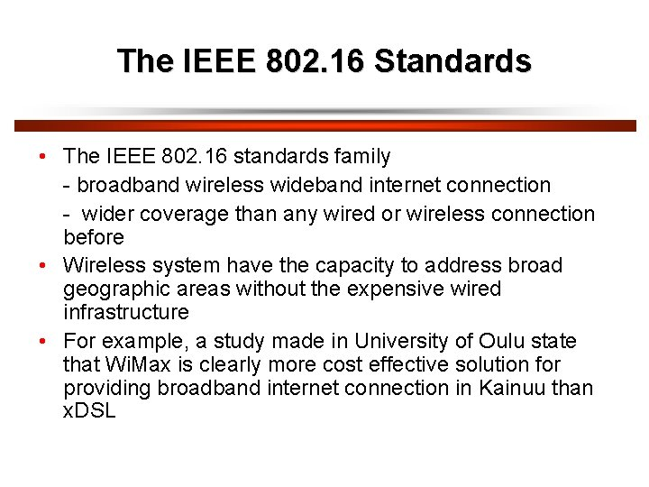 The IEEE 802. 16 Standards • The IEEE 802. 16 standards family - broadband