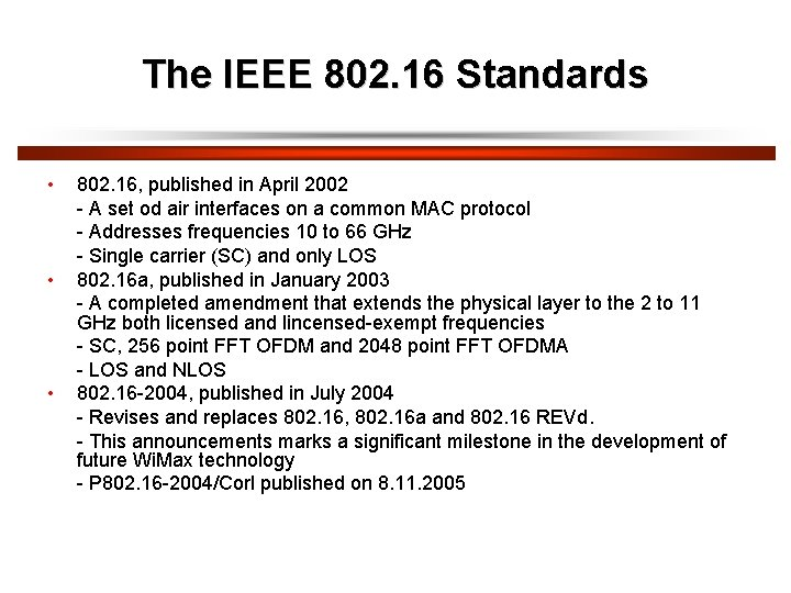 The IEEE 802. 16 Standards • • • 802. 16, published in April 2002