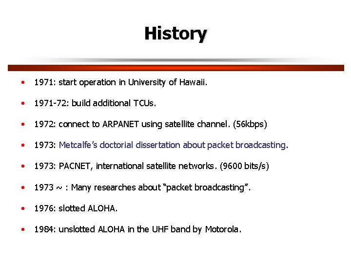 History • 1971: start operation in University of Hawaii. • 1971 -72: build additional