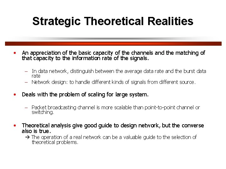Strategic Theoretical Realities • An appreciation of the basic capacity of the channels and