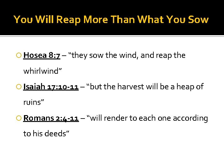 """You Will Reap More Than What You Sow Hosea 8: 7 – """"they sow"""