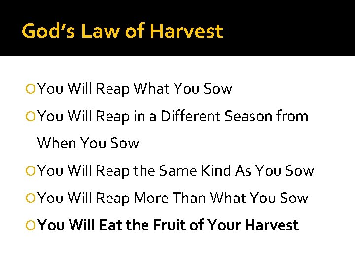 God's Law of Harvest You Will Reap What You Sow You Will Reap in