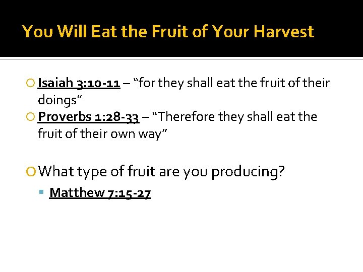 """You Will Eat the Fruit of Your Harvest Isaiah 3: 10 -11 – """"for"""