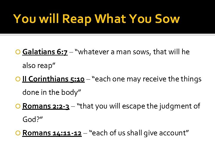 """You will Reap What You Sow Galatians 6: 7 – """"whatever a man sows,"""