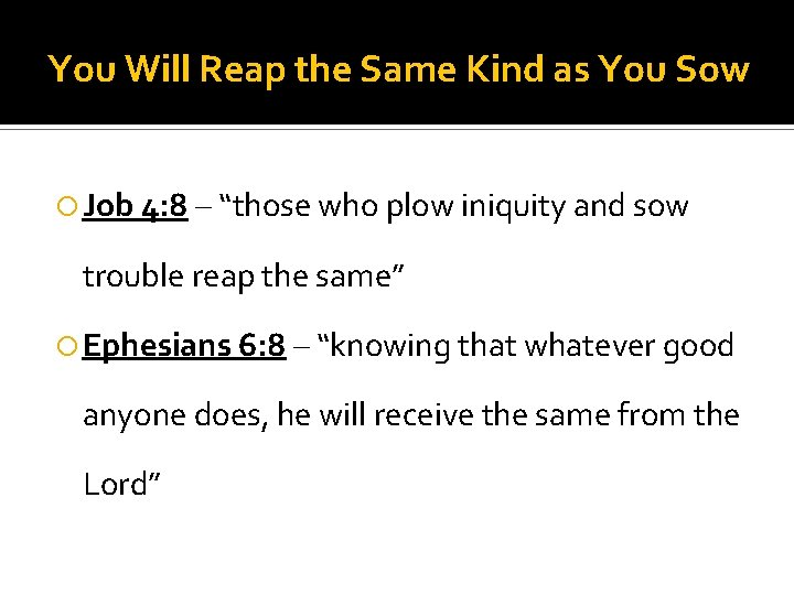 """You Will Reap the Same Kind as You Sow Job 4: 8 – """"those"""