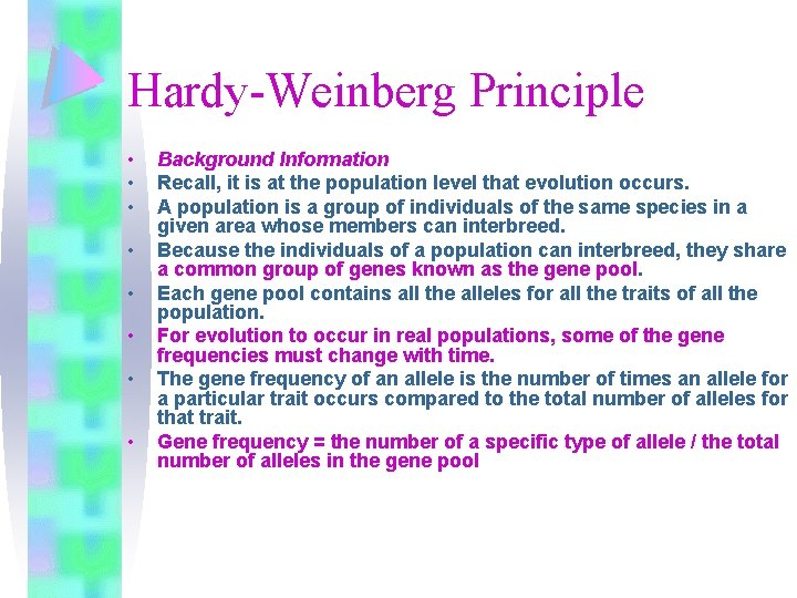 Hardy-Weinberg Principle • • Background Information Recall, it is at the population level that