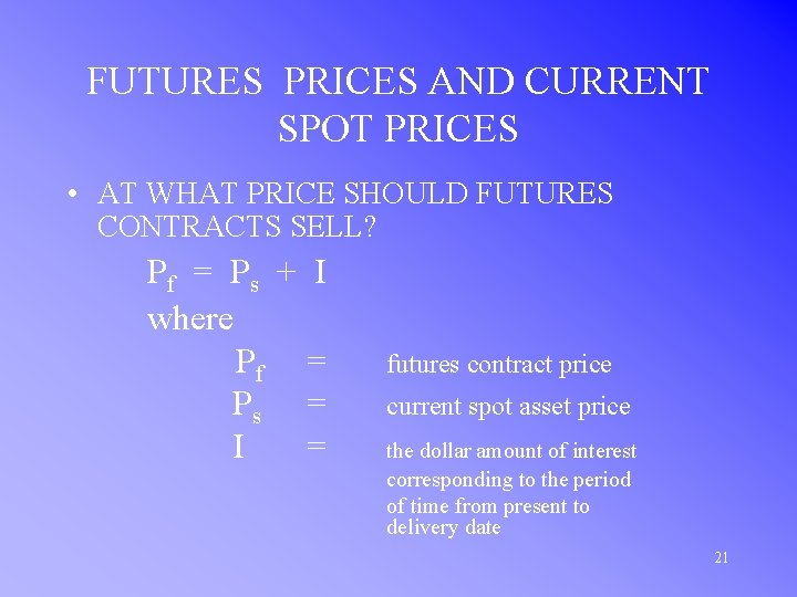 FUTURES PRICES AND CURRENT SPOT PRICES • AT WHAT PRICE SHOULD FUTURES CONTRACTS SELL?