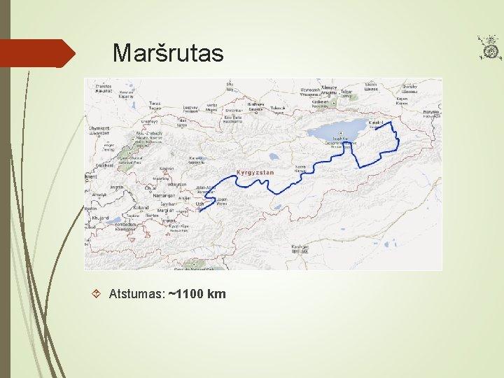 Maršrutas Atstumas: ~1100 km