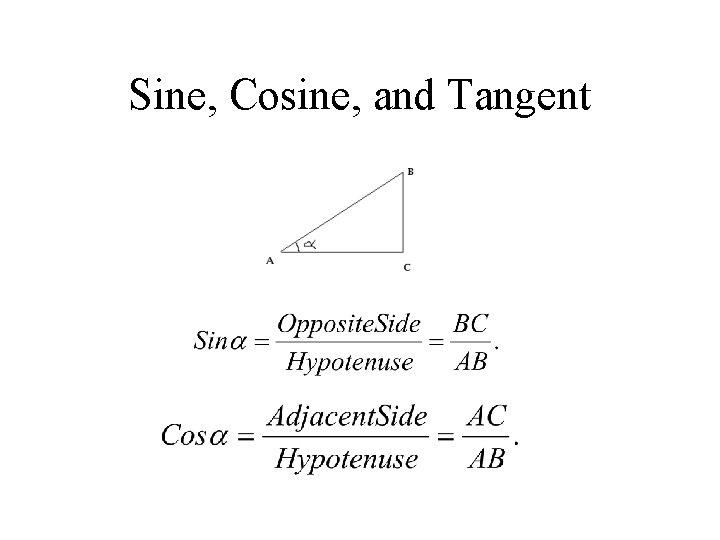Sine, Cosine, and Tangent