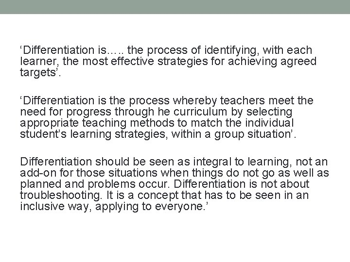 'Differentiation is…. . the process of identifying, with each learner, the most effective strategies