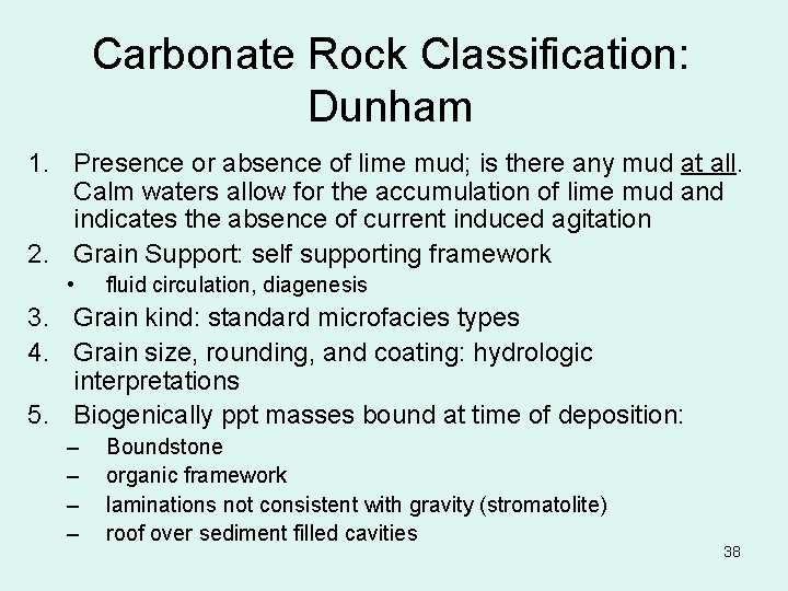 Carbonate Rock Classification: Dunham 1. Presence or absence of lime mud; is there any