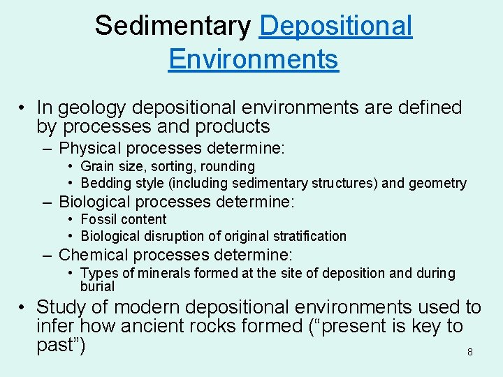 Sedimentary Depositional Environments • In geology depositional environments are defined by processes and products