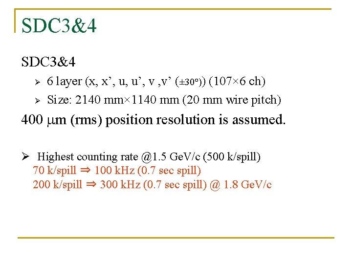SDC 3&4 Ø Ø 6 layer (x, x', u, u', v , v' (±