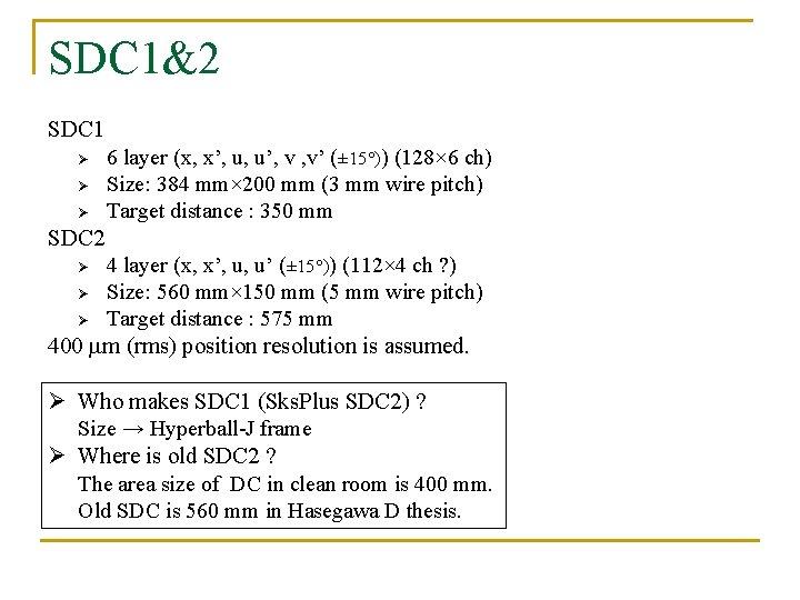 SDC 1&2 SDC 1 Ø Ø Ø 6 layer (x, x', u, u', v