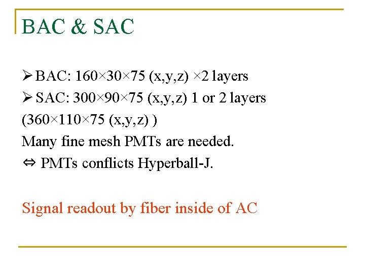 BAC & SAC Ø BAC: 160× 30× 75 (x, y, z) × 2 layers