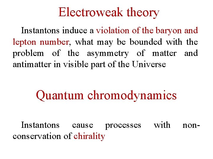 Electroweak theory Instantons induce a violation of the baryon and lepton number, what may