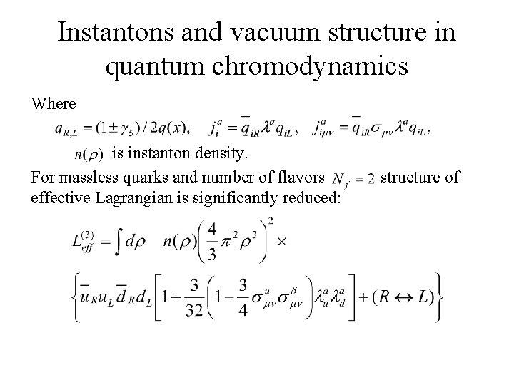 Instantons and vacuum structure in quantum chromodynamics Where is instanton density. For massless quarks