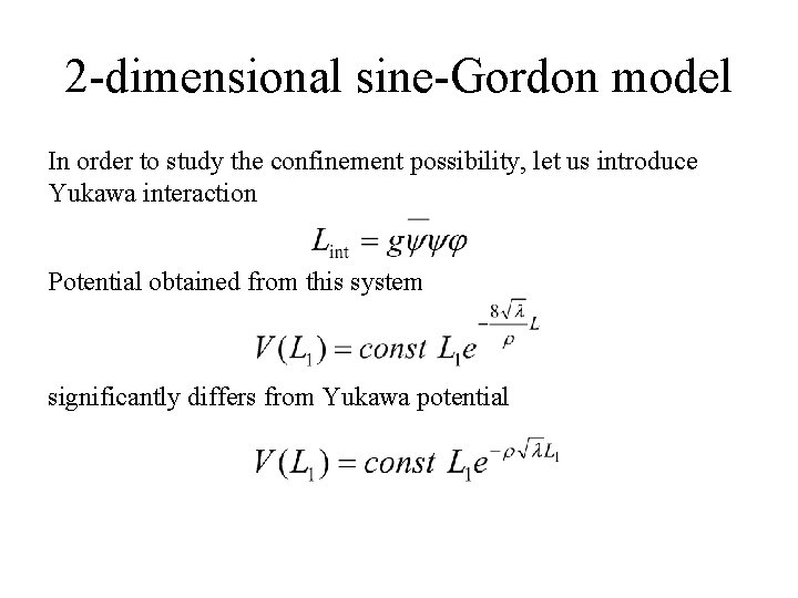 2 -dimensional sine-Gordon model In order to study the confinement possibility, let us introduce