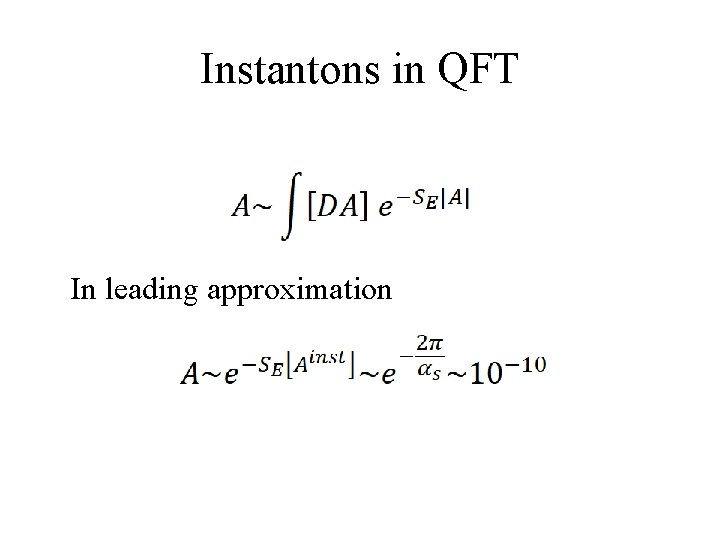 Instantons in QFT In leading approximation