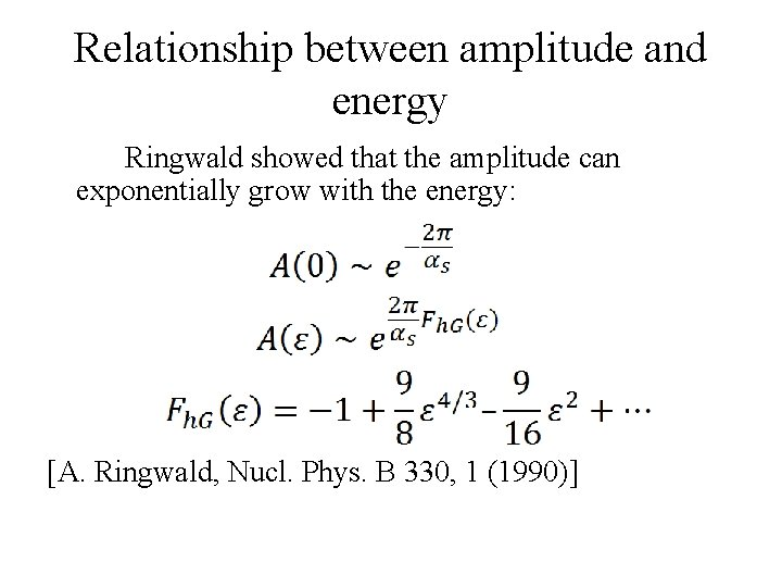 Relationship between amplitude and energy Ringwald showed that the amplitude can exponentially grow with