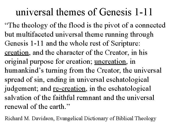 """universal themes of Genesis 1 -11 """"The theology of the flood is the pivot"""