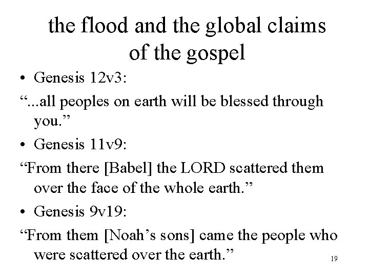 the flood and the global claims of the gospel • Genesis 12 v 3: