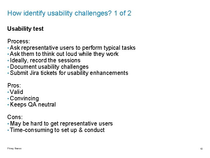 How identify usability challenges? 1 of 2 Usability test Process: • Ask representative users