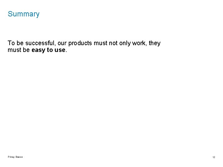 Summary To be successful, our products must not only work, they must be easy