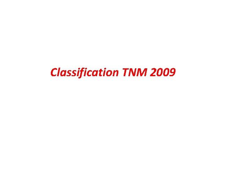 Classification TNM 2009