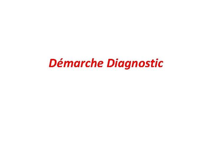 Démarche Diagnostic