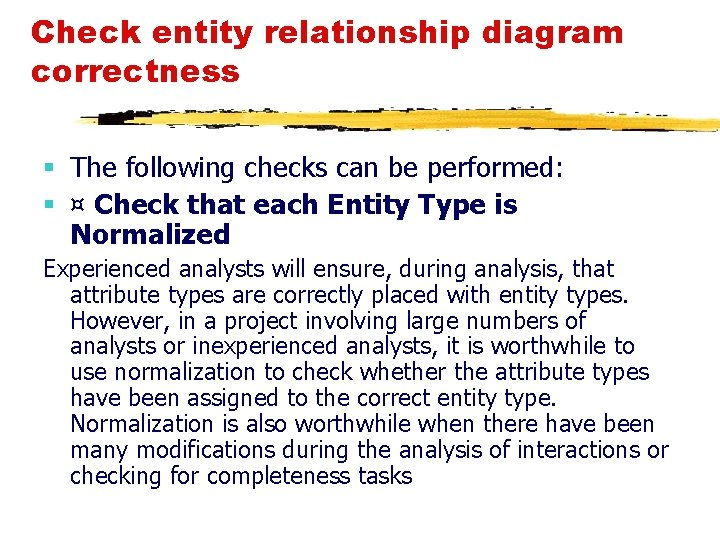 Check entity relationship diagram correctness § The following checks can be performed: § ¤