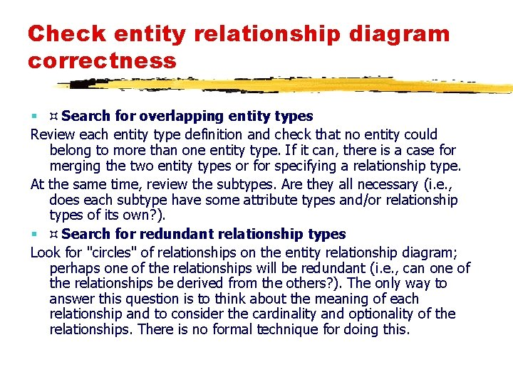Check entity relationship diagram correctness § ¤ Search for overlapping entity types Review each