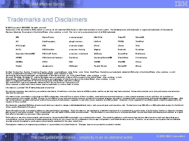 IBM e. Server i. Series Trademarks and Disclaimers © IBM Corporation 1994 -2003. All