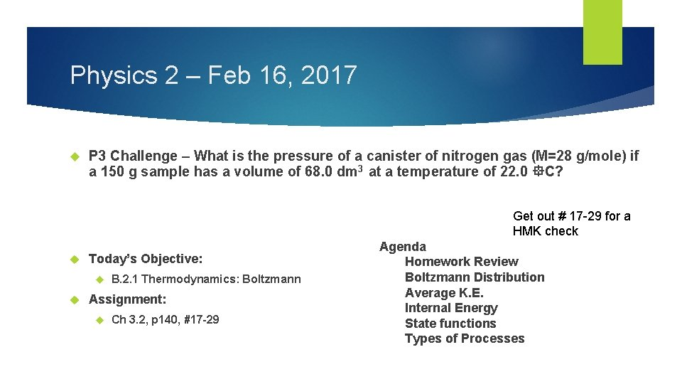 Physics 2 – Feb 16, 2017 P 3 Challenge – What is the pressure