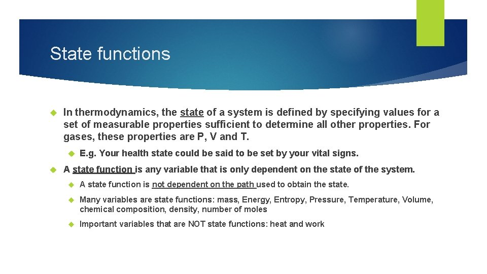 State functions In thermodynamics, the state of a system is defined by specifying values