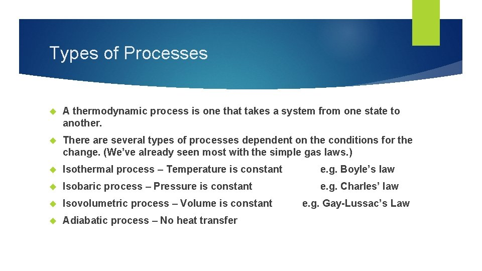 Types of Processes A thermodynamic process is one that takes a system from one