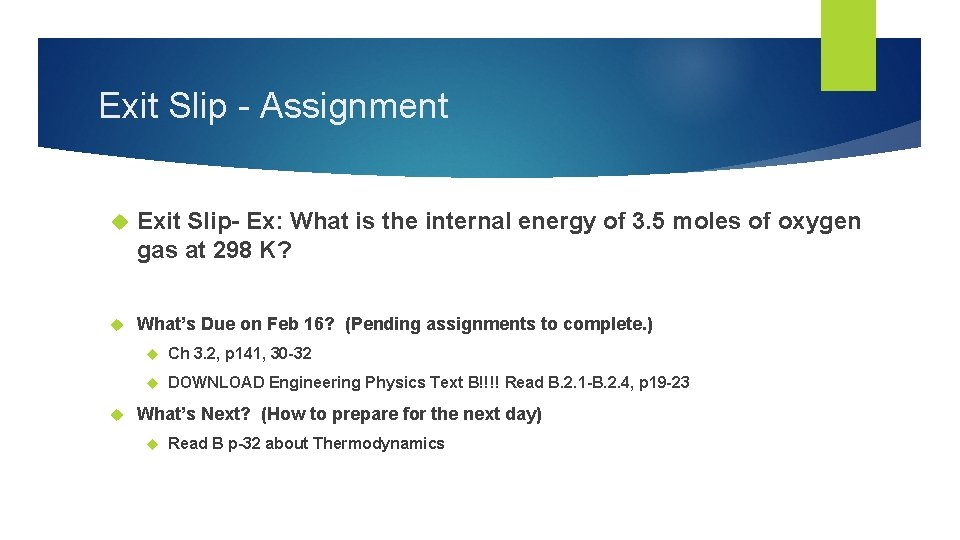 Exit Slip - Assignment Exit Slip- Ex: What is the internal energy of 3.