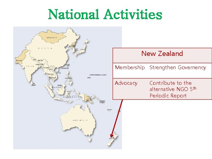 National Activities New Zealand Membership Strengthen Governency Advocacy Contribute to the alternative NGO 5