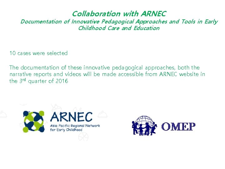 Collaboration with ARNEC Documentation of Innovative Pedagogical Approaches and Tools in Early Childhood Care