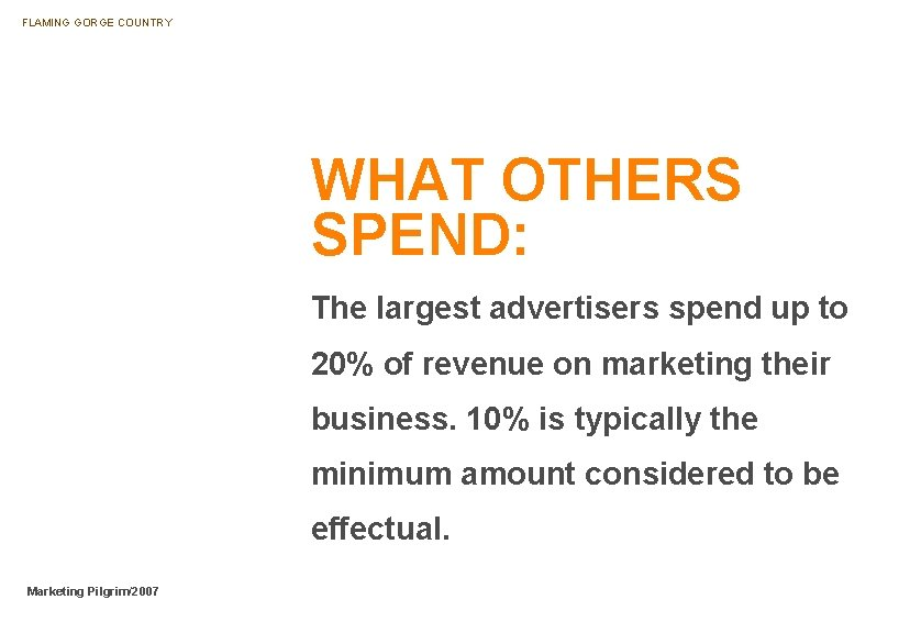FLAMING GORGE COUNTRY WHAT OTHERS SPEND: The largest advertisers spend up to 20% of